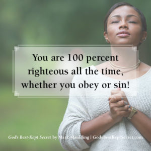 You Are 100% Righteous Even When You Sin!