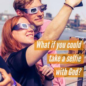 God through the Lens of a Selfie